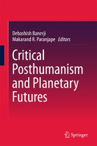 Cover Critical Posthumanism and Planetary Futures