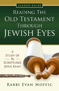 Cover Reading the Old Testament Through Jewish Eyes Leader Guide