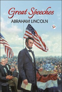 Cover Great Speeches of Abraham Lincoln