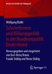 Cover Schulreformen und Bildungspolitik in der Bundesrepublik Deutschland