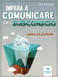 Cover Impara a comunicare con il subconscio