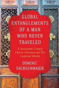 Cover Global Entanglements of a Man Who Never Traveled