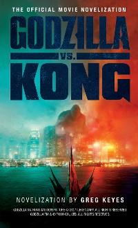 Cover Godzilla vs. Kong: The Official Movie Novelisation