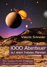 Cover 1000 Abenteuer auf einem fremden Planeten