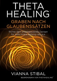 Cover ThetaHealing Graben nach Glaubenssätzen