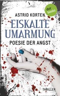Cover EISKALTE UMARMUNG: Poesie der Angst