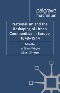 Cover Nationalism and the Reshaping of Urban Communities in Europe, 1848-1914