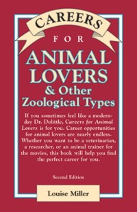Cover Careers for Animal Lovers & Other Zoological Types