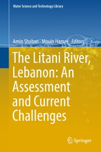 Cover The Litani River, Lebanon: An Assessment and Current Challenges
