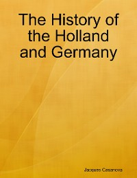 Cover The History of the Holland and Germany