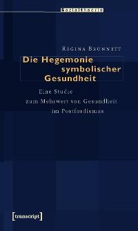 Cover Die Hegemonie symbolischer Gesundheit