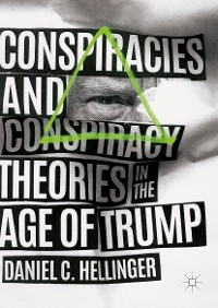 Cover Conspiracies and Conspiracy Theories in the Age of Trump