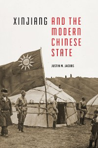 Cover Xinjiang and the Modern Chinese State