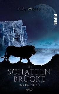 Cover Die Schattenbrücke – Ins ewige Eis