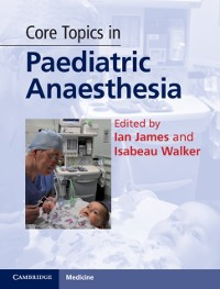 Cover Core Topics in Paediatric Anaesthesia