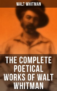 Cover The Complete Poetical Works of Walt Whitman