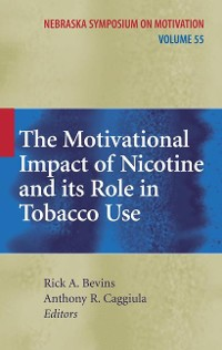 Cover The Motivational Impact of Nicotine and its Role in Tobacco Use