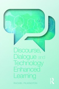 Cover Discourse, Dialogue and Technology Enhanced Learning