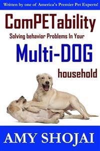 Cover Competability: Solving Behavior Problems in Your Multi-Dog Household