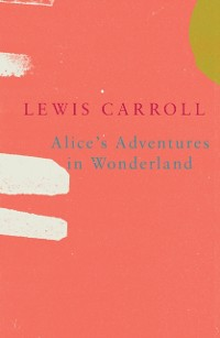 Cover Alice's Adventures in Wonderland (Legend Classics)