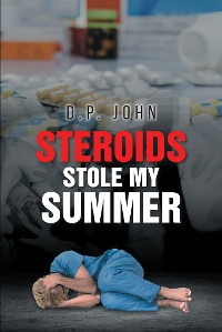 Cover Steroids Stole My Summer