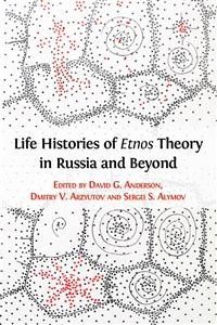 Cover Life Histories of Etnos Theory in Russia and Beyond