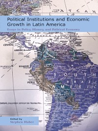 Cover Political Institutions and Economic Growth in Latin America