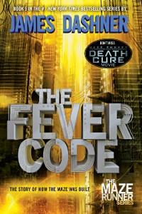 Cover Fever Code (Maze Runner, Book Five; Prequel)