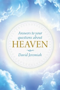 Cover Answers to Your Questions about Heaven