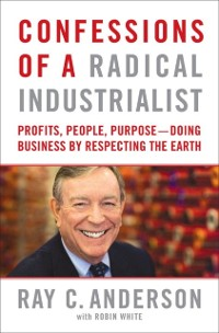 Cover Business Lessons from a Radical Industrialist