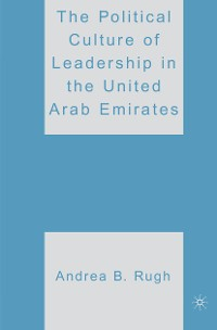 Cover The Political Culture of Leadership in the United Arab Emirates