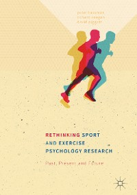 Cover Rethinking Sport and Exercise Psychology Research