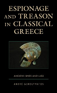 Cover Espionage and Treason in Classical Greece