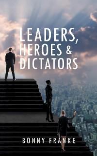Cover Leaders, Heroes & Dictators