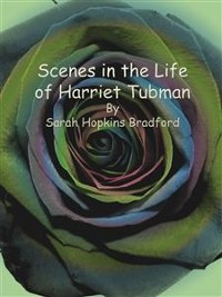 Cover Scenes in the Life of Harriet Tubman