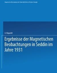 Cover Ergebnisse der Magnetischen Beobachtungen in Seddin im Jahre 1931