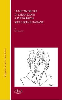 Cover Le metamorfosi di Sarah Kane: 4.48 Psychosis sulle scene italiane