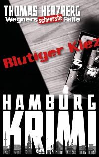 Cover Blutiger Kiez: Wegners schwerste Fälle (6. Teil)