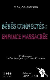 Cover Bébés connectés : enfance massacrée