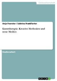 Cover Kunsttherapie. Kreative Methoden und neue Medien