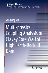 Cover Multi-physics Coupling Analysis of Clayey Core Wall of High Earth-Rockfill Dam