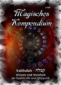 Cover Magisches Kompendium - Kabbalah - Wissen und Weisheit im Sephiroth und Qlippoth