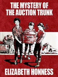Cover The Mystery of the Auction Trunk