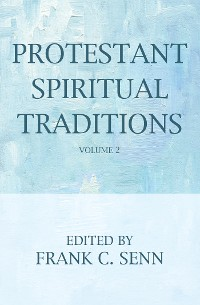 Cover Protestant Spiritual Traditions, Volume Two
