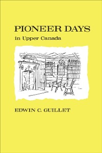 Cover Pioneer Days in Upper Canada