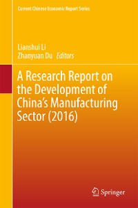 Cover A Research Report on the Development of China's Manufacturing Sector (2016)