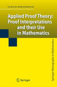 Cover Applied Proof Theory: Proof Interpretations and their Use in Mathematics