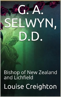 Cover G. A. Selwyn, D.D. / Bishop of New Zealand and Lichfield