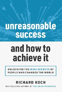 Cover Unreasonable Success and How to Achieve It