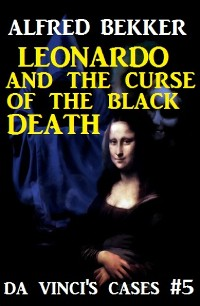 Cover Leonardo and the Curse of the Black Death